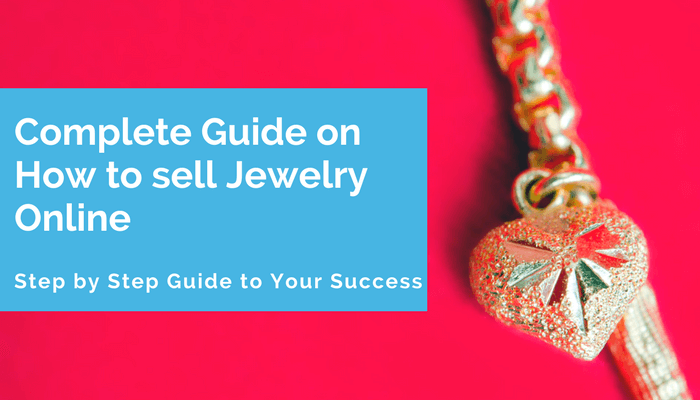 complete guide on how to sell jewelry online places to