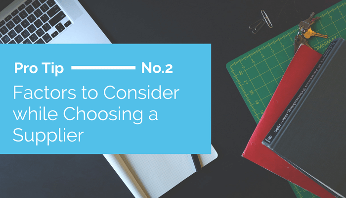 Factors to Consider while Choosing a Supplier