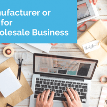 How To Find a Manufacturer or Supplier for Your Wholesale Business