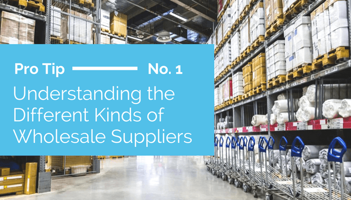 Understanding the Different Kinds of Wholesale Suppliers
