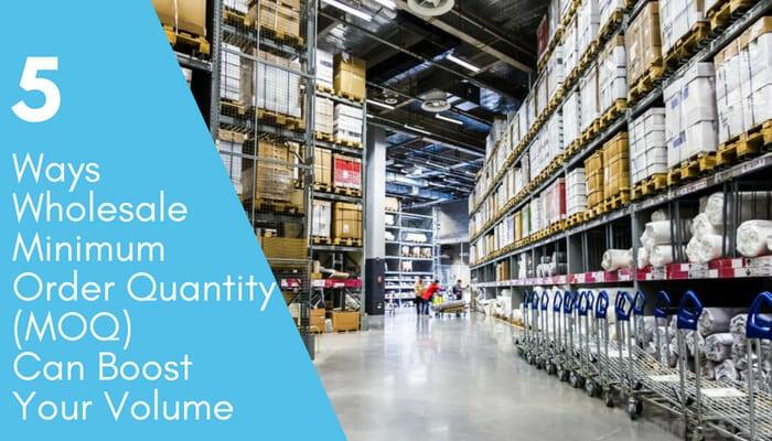 Wholesale Minimum Order Quantity