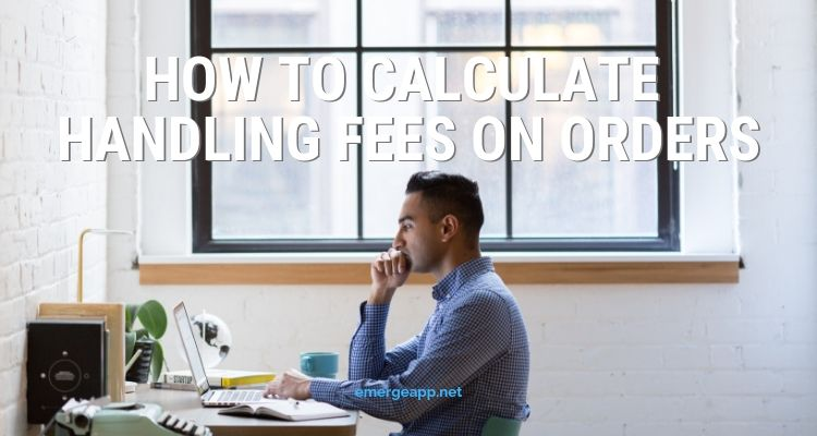 Calculate Handling Fees on Orders