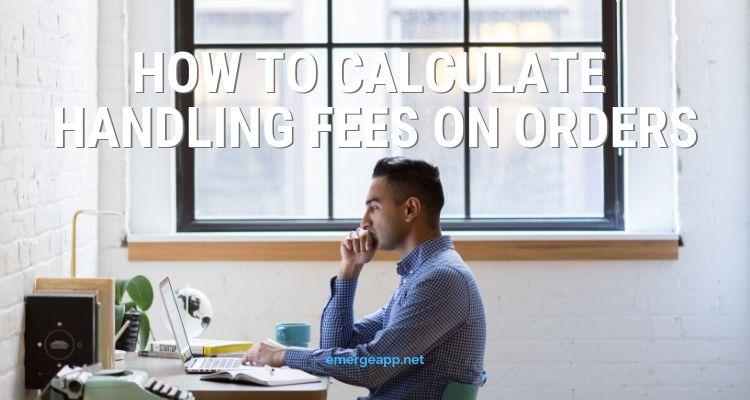 Calculate Handling Fees on Orders
