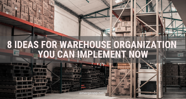 8 Warehouse Organization Ideas You Can Implement Now